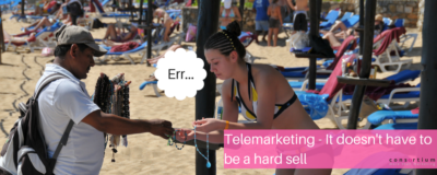 Telemarketing – It doesn't have to be a hard sell