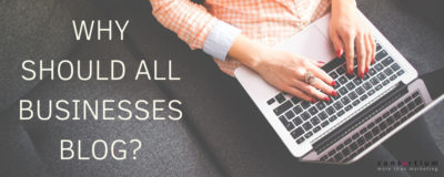The Importance of Blogging for Business