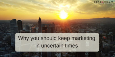 Why you should keep marketing in uncertain times