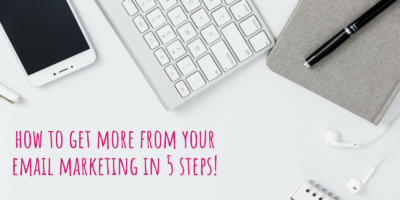 How to get more out of your email marketing