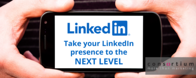 How to take your LinkedIn presence to the next level
